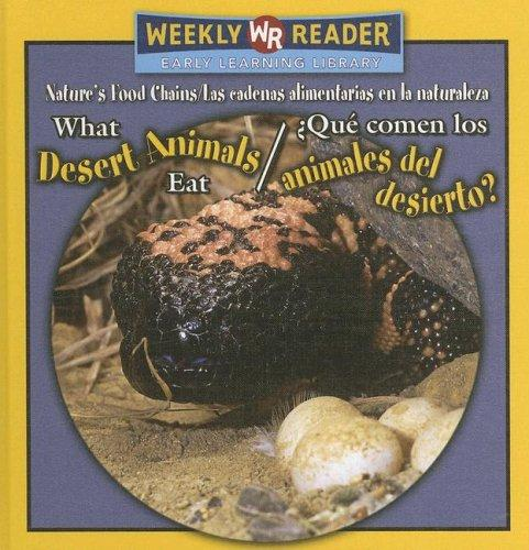 What Desert Animals Eat/ Que Comen Los Animales Del Desierto? by Joanne Mattern