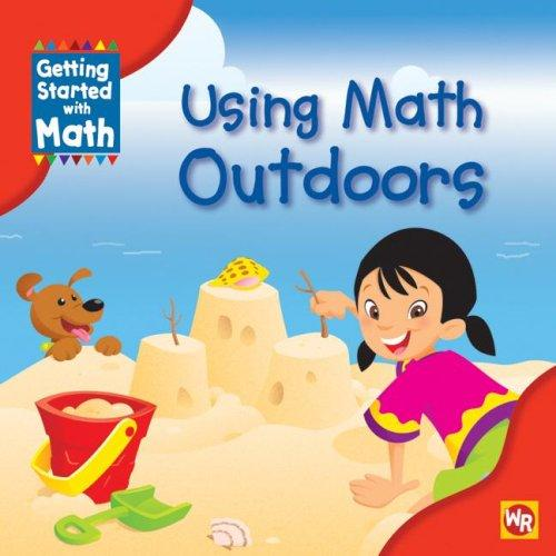 Using Math Outdoors (Getting Started With Math) by Amy Rauen