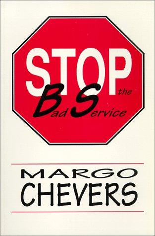 Stop the Bad Service by Margo Chevers