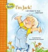 I'm Jack! I Am Made to Run and Play (Little Blessings Picture Books.) by Crystal Bowman