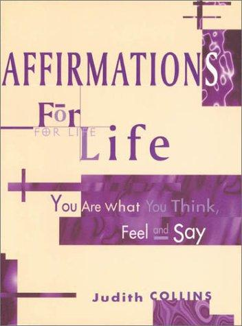 Affirmations for Life by Judith Collins