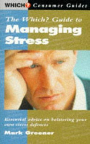 "The ""Which?"" Guide to Managing Stress (""Which?"" Consumer Guides) by Mark Greener"
