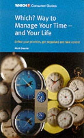 """Which?"" Way to Manage Your Time and Your Life (""Which?"" Consumer Guides) by Mark Greener"