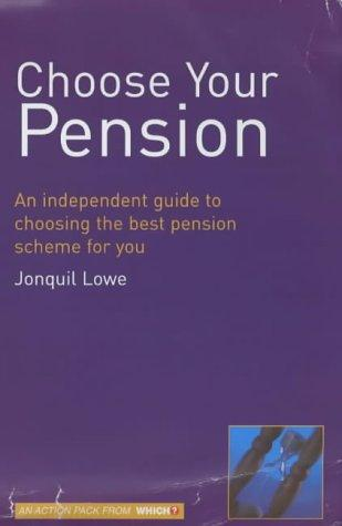 "Choose Your Pension (""Which?"" Consumer Guides) by Jonquil Lowe"