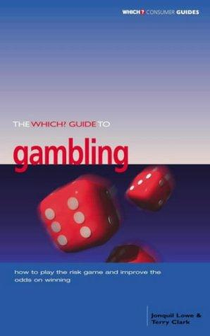 """Which?"" Guide to Gambling (""Which?"" Consumer Guides) by Jonquil Lowe"
