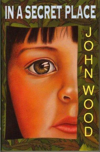 In a Secret Place by John Wood
