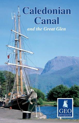 Caledonian Canal and the Great Glen (Inland Waterways of Britain) by Geoprojects