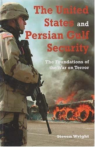 The United States and Persian Gulf Security by Steven M. Wright