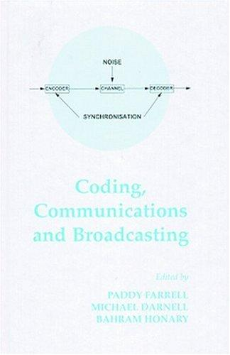 Coding, Communication And Broadcasting by Paddy Ferrell