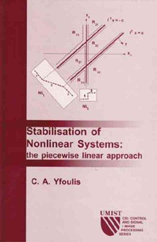 Stabilisation of Nonlinear Systems: The Piecewise Linear Approach (CSI: Control and Signal / Image Processing Series) (CSI, Control and Signal/Image Processing Series, 1) by C. Yfoulis