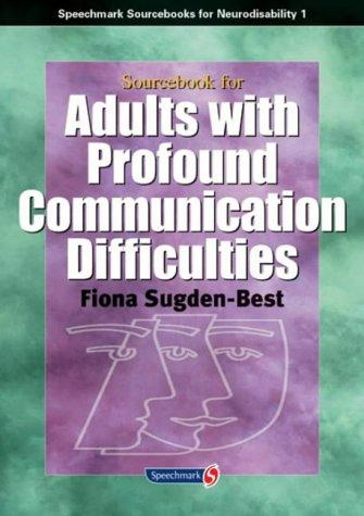 Sourcebook for Adults with Profound Communication Difficulties (Sourcebook for Neurodisability) by Fiona Sugden-Best