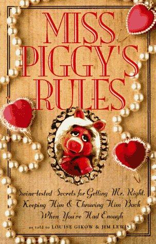 Miss Piggy's Rules by Jim Lewis
