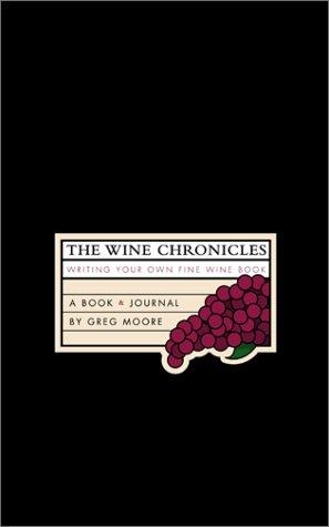 The Wine Chronicles by Greg Moore