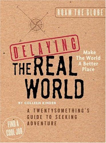 Delaying the real world by Colleen Kinder