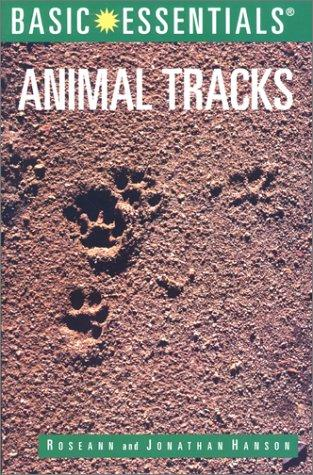 Basic Essentials Animal Tracks (Basic Essentials Series) by Jonathan Hanson, Roseann Hanson