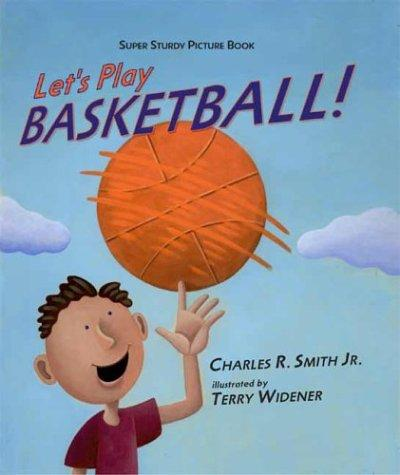 Let's play basketball! by Smith, Charles R.