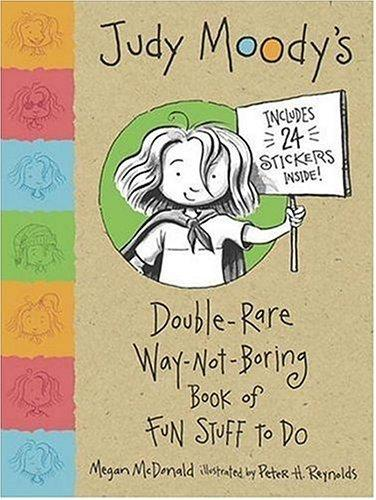Judy Moody's Double Rare Way-Not-Boring Book of Fun Stuff to Do (Judy Moody) by Megan Mcdonald, Megan McDonald