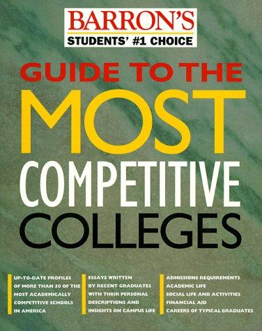 Guide to the most competitive colleges by edited by the College Guide staff of Barron's Educational Series, Inc.