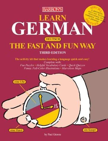 Learn German the Fast and Fun Way (Fast and Fun Way Series) by P. Graves, H. Strutz