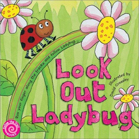 Look Out Ladybug (Follow the Trail Board Books) by David Crossley