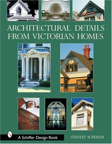 Architectural Details from Victorian Homes by Stanley Schuler