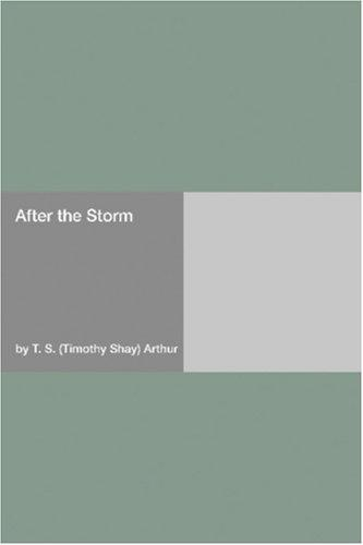 After the Storm by Timothy Shay Arthur