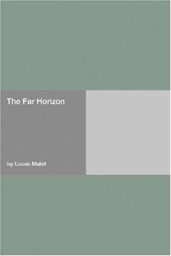 The Far Horizon by Lucas Malet