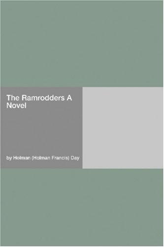 The Ramrodders A Novel by Holman (Holman Francis) Day