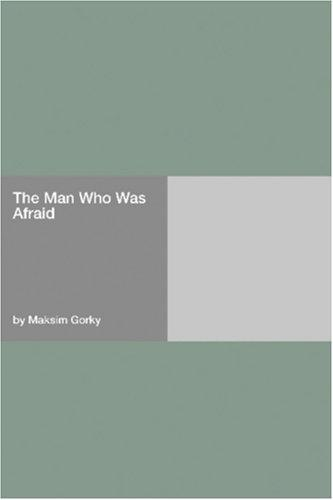 The Man Who Was Afraid by Maksim Gorky