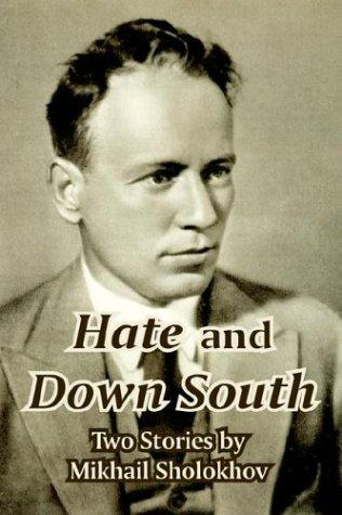 Hate And Down South by Mikhail Aleksandrovich Sholokhov
