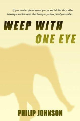 Weep With One Eye by Philip Johnson