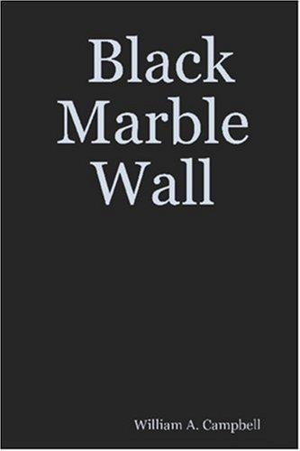 Black Marble Wall by William A. Campbell