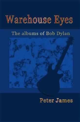 Warehouse Eyes - Bob Dylan Album Reviews by Peter James