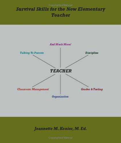 Survival Skills For The New Elementary Teacher by Jeannette M. Konior, M. Ed.