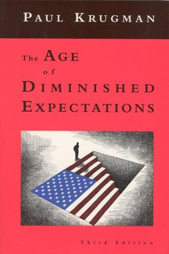 The age of diminished expectations by Paul R. Krugman
