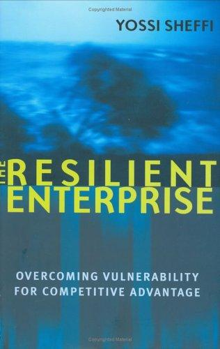 The resilient enterprise by Yosef Sheffi