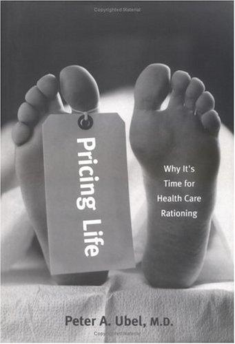 Image 0 of Pricing Life: Why It's Time for Health Care Rationing (Basic Bioethics)