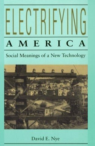 Image 0 of Electrifying America: Social Meanings of a New Technology, 1880-1940