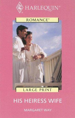 Harlequin Romance II – Large Print – His Heiress Wife (Harlequin Romance II – Large Print)