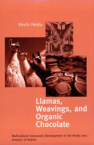 Llamas, Weavings, and Organic Chocolate by Kevin Healy
