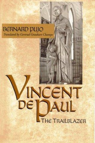 Vincent de Paul, the trailblazer by Bernard Pujo