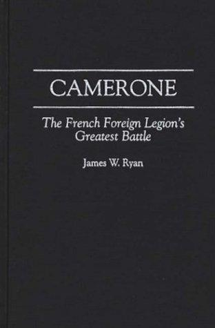 Camerone by James W. Ryan