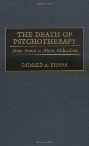 The Death of Psychotherapy by Donald A. Eisner