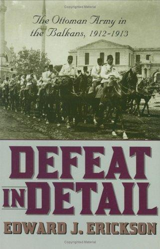 Defeat in Detail by Edward J. Erickson