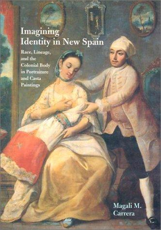 Imagining Identity in New Spain by Magali M. Carrera