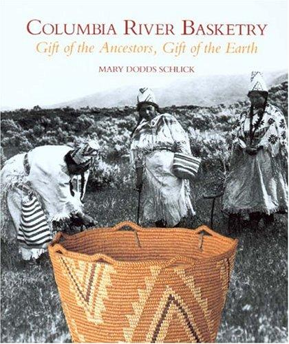 Columbia River basketry by Mary Dodds Schlick