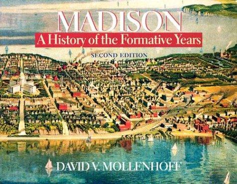 Madison, a history of the formative years by David V. Mollenhoff
