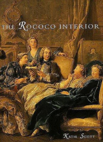 Image 0 of The Rococo Interior: Decoration and Social Spaces in Early Eighteenth-Century Pa