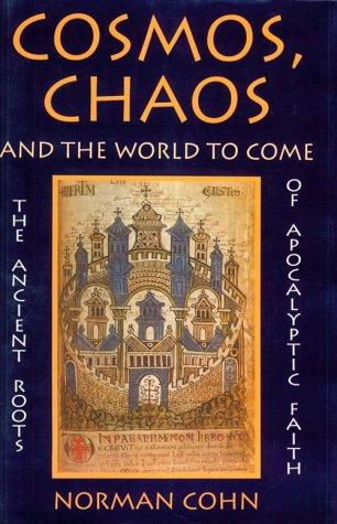 Cosmos, chaos, and the world to come by Norman Rufus Colin Cohn
