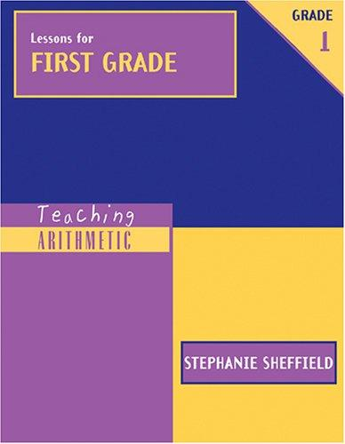 Lessons for First Grade (Teaching Arithmetic) by Stephanie Sheffield